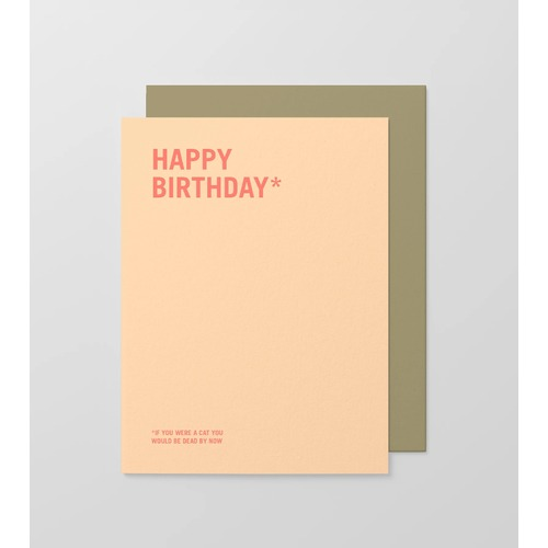 Happy birthday *if you were a cat you would be dead by now small card