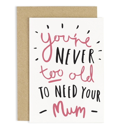 Never Too Old Mother's Day Card