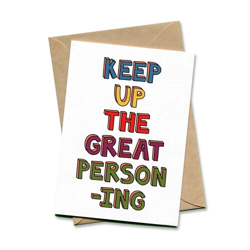 Keep Up The Great Person-ing
