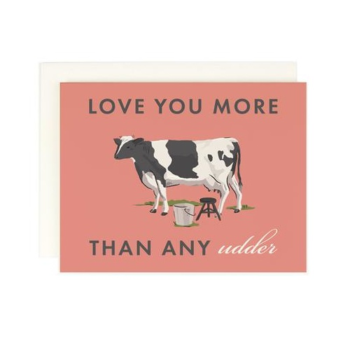 Love You More Than Any Udder